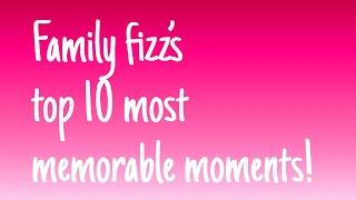 Family fizz- top 10 most memorable moments