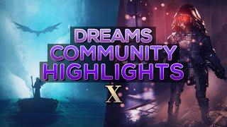 INSANE ANIMATIONS, SCENES, GAMES, ART & MORE! | Dreams PS4 Community Highlights (Part 10)
