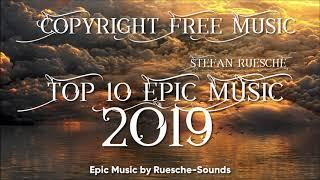 Copyright Free Epic Music - Top 10 Epic Music 2019 by Stefan Ruesche (Royalty Free)