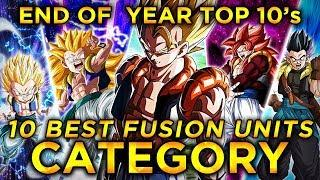 2019 END OF THE YEAR TOP 10'S! TOP 10 FUSION UNITS IN DOKKAN! (DBZ: Dokkan Battle)