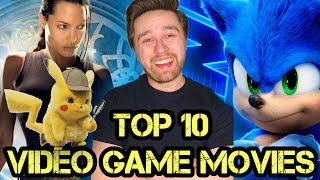 Top 10 Video Game Movies (w/ Sonic Movie)