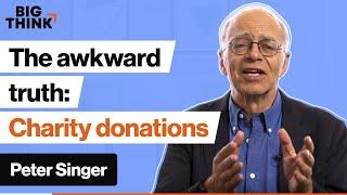 The awkward truth about choosing charities | Peter Singer | Big Think