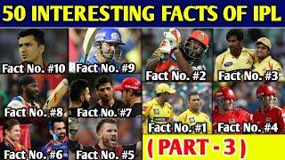 50 Big Interesting Facts Of IPL (PART-3) : Top 10 Interesting Facts Of Indian Premier League History