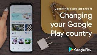 Google Play Store tips & tricks: Changing your Google Play country