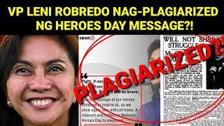 VP LENI ROBREDO NAG-PLAGIARIZED NG MENSAHE PARA SA NATIONAL HEROES DAY?!