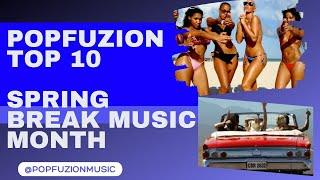 Popfuzion Top 10 Spring Break Music Month