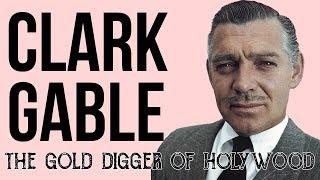 SCANDALS OF HOLLYWOOD: Why Was Clark Gable the Biggest Gold Digger of Hollywood?