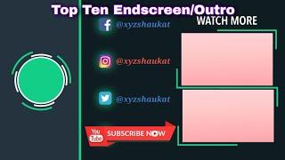 Amazing Top 10 New End Screen Outro Template 2020 |⚡⚡