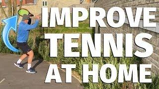 5 Ways To Improve Your Tennis At Home - Tennis Lesson