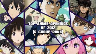 Top Anime Openings of 2012 ( 6 Group Rank)