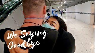 Long Distance Relationship - Thai Girlfriend saying goodbye to Foreigner Boyfriend