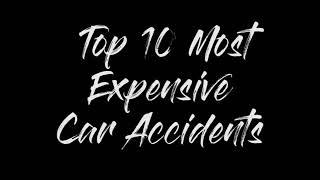 TOP 10 Most Expensive Car Accidents