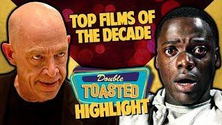 BEST MOVIES OF THE PAST DECADE - Double Toasted Reviews