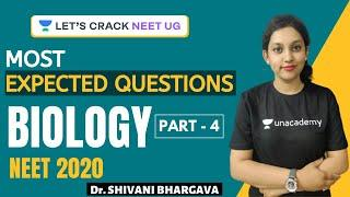 Most Expected Questions for NEET 2020 | Part 4 | PYQs for NEET 2020 | Biology | Dr. Shivani Bhargava