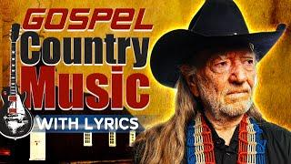 Greatest Old Country Gospel Songs Of All Time With Lyrics -  Best Classic Country Songs Playlist