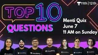 CBSE Top 10 Questions | Menti Quiz | Physics | Chemistry | Maths | Biology | Unacademy Class 11 & 12