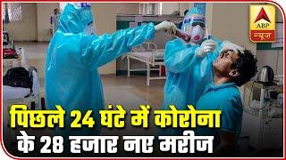 Over 28,000 New Covid-19 Cases In Last 24 Hours   Corona Top 10   ABP News