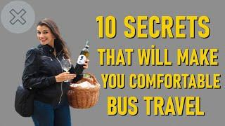 10 SECRETS THAT WİLL MAKE YOU COMFORTABLE BUS TRAVEL