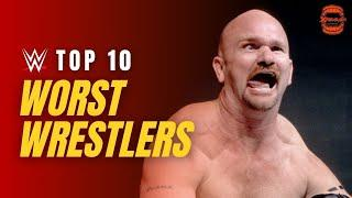 Top 10 Worst WWE Wrestlers of All Time