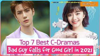 Top 7 Chinese Dramas Where Bad Guy falls for Good Girl! draMa yT