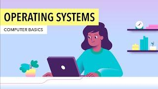Computer Basics: Understanding Operating Systems
