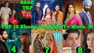 TOP 10 Shows Of Week 38 Colors Tv   Ishq Mein Marjawan Season 2   Choti Sardarni   Naagin 5   Barist