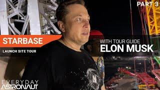 Starbase Launchpad Tour with Elon Musk [PART 3]