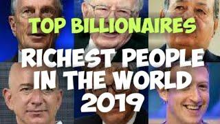Top Billionaires : Who is the Richest Person In the World ?  Rich People | Billionaires | (2019)