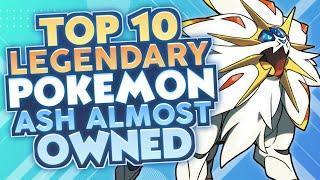Top 10 Legendary Pokémon Ash Almost Owned! (Hey you, yeah you! Read the description please!!)