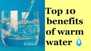 Top 10 benefits of drinking warm water