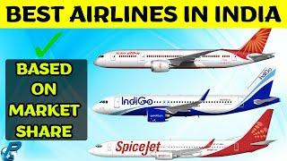 Top 5 Airlines in India | Best Indian Airlines based on Market Share 2020