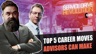 The Top 5 Career Moves Service Advisors Can Make (Service Drive Revolution)