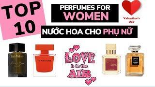 TOP 10 nước hoa NỮ cho ngày VALENTINE (TOP 10 PERFUMES FOR WOMEN)