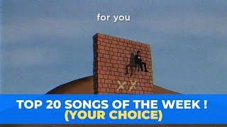 Top 20 Songs Of The Week - Feb.2020 - Week 1 (YOUR CHOICE)