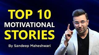 TOP 10 MOTIVATIONAL STORIES - By Sandeep Maheshwari | Compilation of Best Stories in Hindi