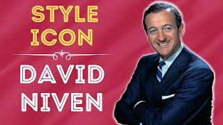 DAVID NIVEN - STYLE ICON - TOP 10 STYLE & LIFE TIPS FROM THE QUINTESSENTIAL ENGLISH GENTLEMAN