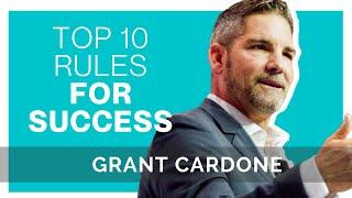 Grant Cardone | Top 10 Rules For Success