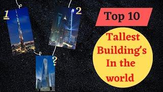Top 10 tallest buildings in the world | 2020 | number 10 is awesome than number 1