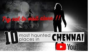 Top 10 Haunted Place In Chennai