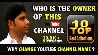 Why change Top 10 Best collections channel's Name / Who is the Owner of this channel
