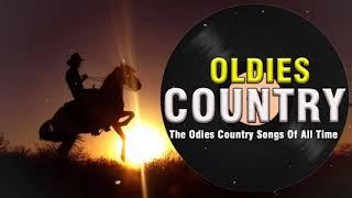 Top Hits Best Old Country Songs Of All Time - Best Classic Country Songs Best Country Love Songs