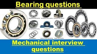 Mechanical interview questions about Bearing|| Top 10 questions.