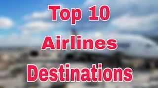 Top 10 Airlines By Number Of Destinations