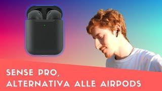 Sense Pro, la migliore alternativa alle airpods