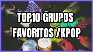 TOP10/ MIS GRUPOS FAVORITOS DE KPOP(Boys group)
