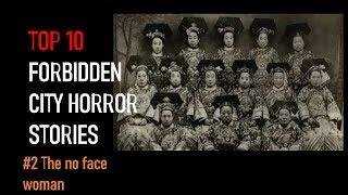 Top 10 Beijing forbidden city horror stories - #2 the no face woman