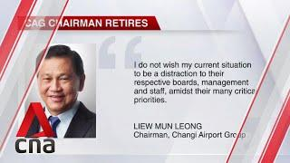 Changi Airport Group chairman Liew Mun Leong retires from all public service, business roles