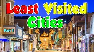 Top 10 Least Visited Cities in the United States (Overlooked) Part 1