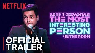 Kenny Sebastian: The Most Interesting Person In The Room | Official Trailer | Netflix India