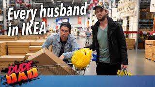 Every husband in Ikea   Dude Dad